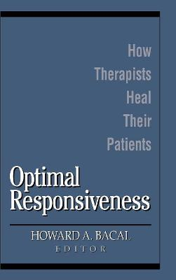 Optimal Responsiveness: How Therapists Heal Their Patients