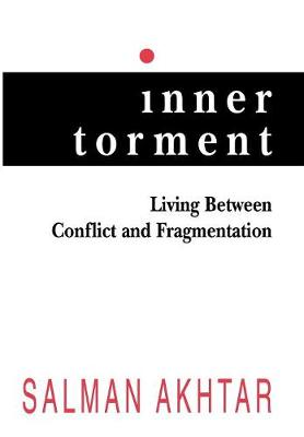 Inner Torment: Living Between Conflict and Fragmentation