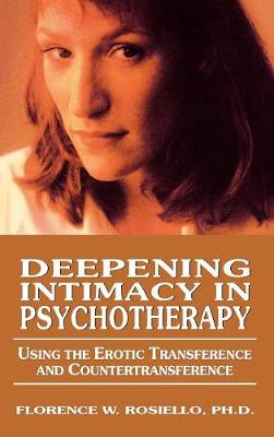 Deepening Intimacy in Psychotherapy: Using the Erotic Transference and Countertransference