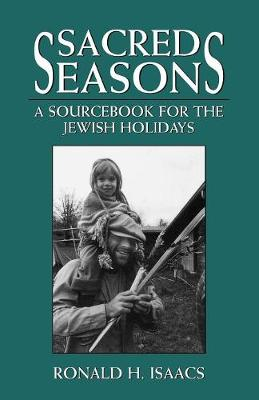 Sacred Seasons: A Sourcebook for the Jewish Holidays