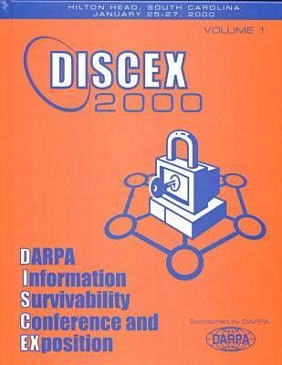 DARPA Information Survivability Conference and Exposition: 2000