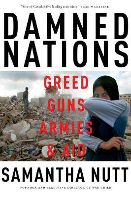 Damned Nations: Greed, Guns, Armies and Aid