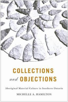 Collections and Objections: Aboriginal Material Culture in Southern Ontario