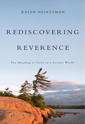 Rediscovering Reverence: The Meaning of Faith in a Secular World
