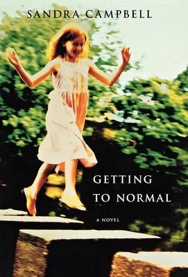 Getting to Normal: A Novel