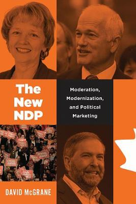 The New NDP: Moderation, Modernization, and Political Marketing