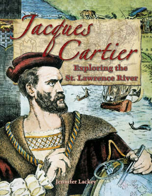Jacques Cartier: Exploring the St Lawrence River