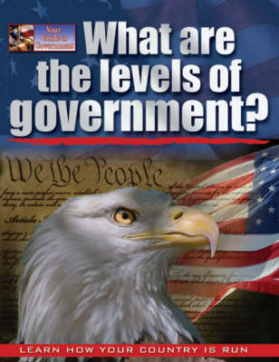 What are the Levels of Government?: People, Power and Process