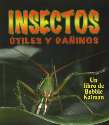 Insectos Utiles y Daninos (Helpful and Harmful Insects)