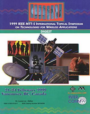 MTT-S: International Topical Symposium on Technologies for Wireless Applications: 1999