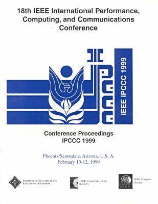 Performance, Computing and Communications: International Conference proceedings: 1999