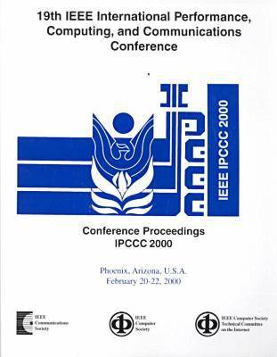 Performance, Computing and Communications: International Conference Proceedings: 2000,19th