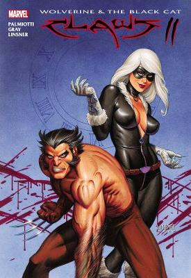 Wolverine & Black Cat: 2: Wolverine & Black Cat: Claws 2 Claws