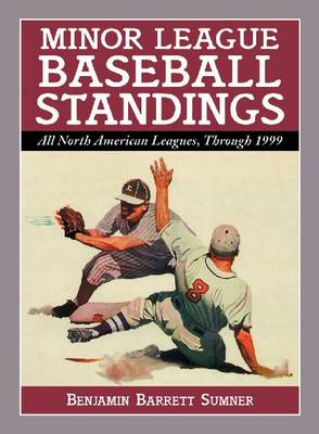 Minor League Baseball Standings: All North American Leagues Through 1999
