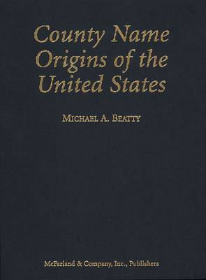 County Name Origins of the United States