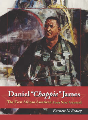 "Daniel """"Chappie"""" James: The First African American Four Star General"