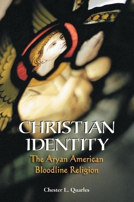 Christian Identity: The Aryan American Bloodline Religion