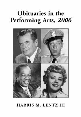 Obituaries in the Performing Arts: Film, Television, Radio, Theatre, Dance, Music, Cartoons and Pop Culture
