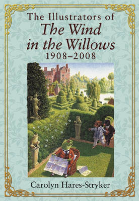 """The Illustrators of the """"Wind in the Willows"""", 1908-2008"""