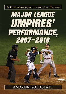 Major League Umpires' Performance, 2007-2010: A Comprehensive Statistical Review