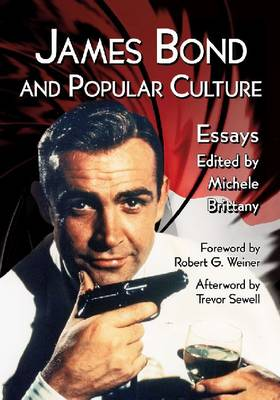 James Bond and Popular Culture: Essays on the Influence of the Fictional Superspy