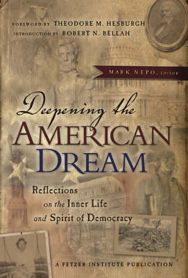 Deepening the American Dream: Reflections on the Inner Life and Spirit of Democracy
