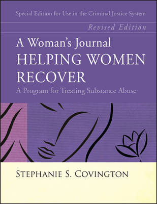 A Woman's Journal: Helping Women Recover - Special Edition for Use in the Criminal Justice System, Revised Edition
