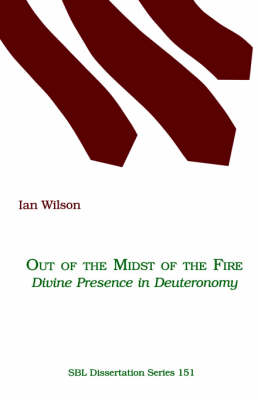 Out of the Midst of the Fire: Divine Presence in Deuteronomy