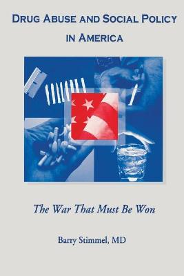 Drug Abuse and Social Policy in America: The War That Must Be Won