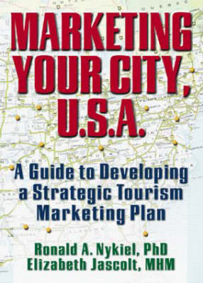 Marketing Your City, U.S.A.: A Guide to Developing a Strategic Tourism Marketing Plan