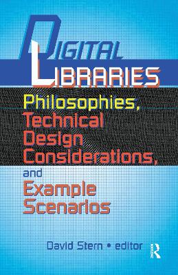 Digital Libraries: Philosophies, Technical Design Considerations, and Example Scenarios