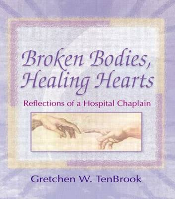 Broken Bodies, Healing Hearts: Reflections of a Hospital Chaplain