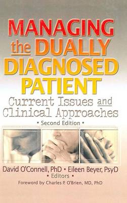 Managing the Dually Diagnosed Patient: Current Issues and Clinical Approaches, Second Edition