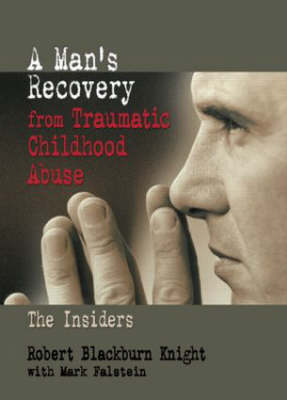 A Man's Recovery from Traumatic Childhood Abuse: The Insiders