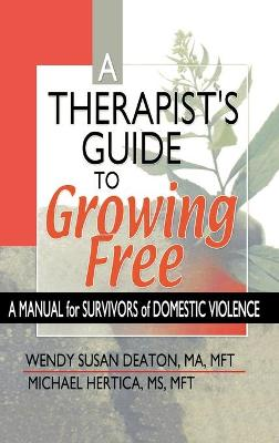 A Therapist's Guide to Growing Free: A Manual for Survivors of Domestic Violence