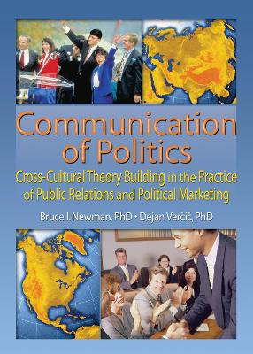 Communication of Politics: Cross-Cultural Theory Building in the Practice of Public Relations and Political Marketing: 8th Inte