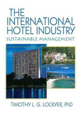 The International Hotel Industry: Sustainable Management