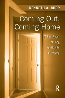 Coming Out, Coming Home: Making Room for Gay Spirituality in Therapy