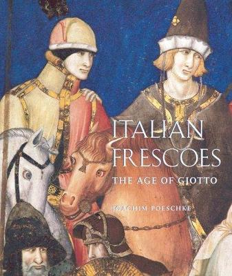 Italian Frescoes: the Age of Giotto 1200-1400