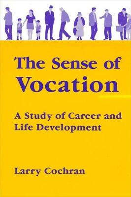 The Sense of Vocation: A Study of Career and Life Development