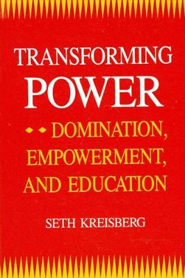 Transforming Power: Domination, Empowerment, and Education