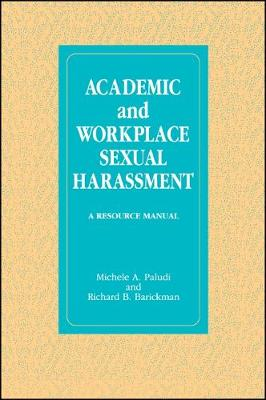 Academic and Workplace Sexual Harassment: A Resource Manual