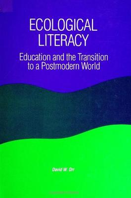 Ecological Literacy: Education and the Transition to a Postmodern World
