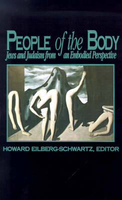 People of the Body: Jews and Judaism from an Embodied Perspective
