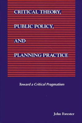 Critical Theory, Public Policy, and Planning Practice