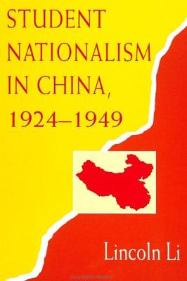 Student Nationalism in China, 1924-1949