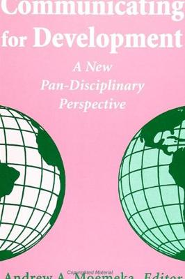Communicating for Development: A New Pan-Disciplinary Perspective