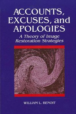 Accounts, Excuses, and Apologies: A Theory of Image Restoration Strategies