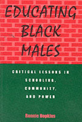 Educating Black Males: Critical Lessons in Schooling, Community, and Power