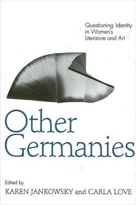 Other Germanies: Questioning Identity in Women's Literature and Art